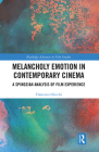Melancholy Emotion in Contemporary Cinema: A Spinozian Analysis of Film Experience Cover Image