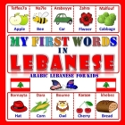 My first words In Lebanese: Learning the Arabic Lebanese for kids Cover Image
