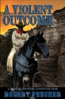 A Violent Outcome: A Western Frontier Adventure Cover Image