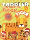 Toddler Colouring Book Tiger Age 1 Year Old: Toddler Colouring Book Ages 1-3 - My First Toddler Colouring Book Ages 1 Year-Old With 40 High-resolution Cover Image
