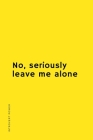 INTROVERT POWER No seriously leave me alone: The secret strengths of INFJ personality Dot Grid Composition Notebook with Funny Quote Gifts for Introve Cover Image