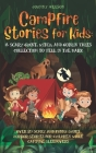 Campfire Stories for Kids: A Scary Ghost, Witch, and Goblin Tales Collection to Tell in the Dark: Over 20 Scary and Funny Short Horror Stories fo Cover Image