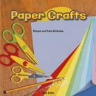 Paper Crafts: Shapes and Their Attributes (Infomax Common Core Math Readers: Level I) Cover Image