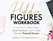 Hidden Figures Workbook: a companion to Hidden Figures Seven Numbers Women Must Know for Financial Success Cover Image