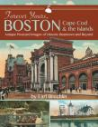 Forever Yours, Boston, Cape Cod and the Islands: Antique Postcard Images of Historic Beantown and Beyond Cover Image