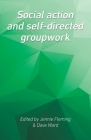 Social Action and Self-Directed Groupwork Cover Image