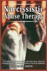 Narcissistic Abuse Therapy: The Complete Guide to Recovery after a Narcissistic Abuse + Ways How to Identify Narcissism in Ourselves and Others to Cover Image