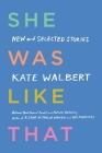 She Was Like That: New and Selected Stories Cover Image