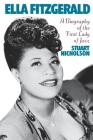 Ella Fitzgerald: A Biography Of The First Lady Of Jazz Cover Image