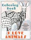 I Love Animals - Coloring Book - Impala, Groundhog, Rabbit, Crocodile, other Cover Image
