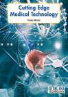 Cutting Edge Medical Technology (Cutting Edge Technology) Cover Image
