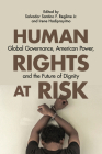 Human Rights at Risk: Global Governance, American Power, and the Future of Dignity Cover Image