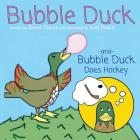 Bubble Duck and Bubble Duck Does Hockey Cover Image