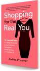 Shopping for the Real You: Ten Essential Steps to a Better Wardrobe for Every Woman - Fashionistas, Fashion-phobes and the Over  Cover Image