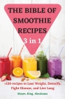 THE BIBLE OF SMOOTHIE RECIPES 3 in 1 Cover Image