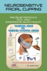 Neurosensitive Facial Cupping: Facial Pain Relief Protocols and Experimental Neuro-Facelift Cover Image