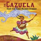 The Cazuela That the Farm Maiden Stirred Cover Image
