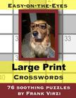 Easy-on-the Eyes Large Print Crosswords: 76 Soothing Puzzles Cover Image