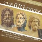 The Big Three: Zeus, Poseidon and Hades - Mythology 4th Grade - Children's Greek & Roman Books Cover Image