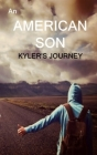 An American Son: Kyler's Journey Cover Image
