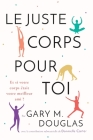 Le juste Corps pour toi (French) Cover Image