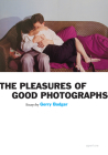 Gerry Badger: Pleasures of Good Photographs (Signed Edition) Cover Image