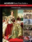 Freiler, AP Achiever Exam Prep Guide European History, 2017, 2e, Student Edition (A/P European History) Cover Image