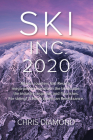 Ski Inc. 2020: Alterra Counters Vail Resorts; Mega-Passes Transform the Landscape; The Industry Responds and Flourishes. for Skiing? Cover Image