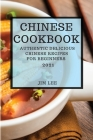 Chinese Cookbook 2021: Authentic Delicious Chinese Recipes for Beginners Cover Image