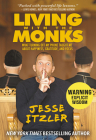 Living with the Monks: What Turning Off My Phone Taught Me about Happiness, Gratitude, and Focus Cover Image
