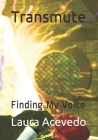 Transmute: Finding My Voice Cover Image