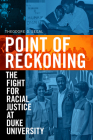 Point of Reckoning: The Fight for Racial Justice at Duke University Cover Image