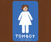 Tomboy: A Graphic Memoir Cover Image
