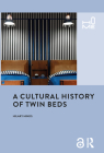 A Cultural History of Twin Beds (Home) Cover Image