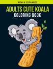 Adults Cute koala coloring book: Adult Coloring Book with Stress Relieving Cute Koala Coloring Book Designs for Relaxation Cover Image