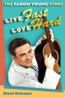 Live Fast, Love Hard: The Faron Young Story (Music in American Life) Cover Image