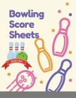 Bowling Score Sheets: 110 Large Score Sheets for Scorekeeping Bowling Record Book Cover Image