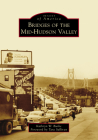Bridges of the Mid-Hudson Valley Cover Image