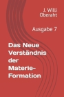 Das Neue Verständnis der Materie-Formation: Ausgabe 7 Cover Image