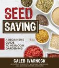 Seed Saving: A Beginner's Guide to Heirloom Gardening Cover Image