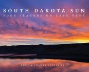 South Dakota Sun: Four Seasons on Lake Oahe Cover Image