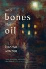 Into Bones like Oil Cover Image