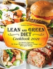 Lean & Green Diet Cookbook: 333 Meal to Taste and Air Fryer Recipes, to Kill your Hunger and Boost your Energy Cover Image