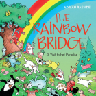 The Rainbow Bridge: A Visit to Pet Paradise Cover Image
