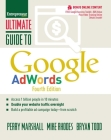 Ultimate Guide to Google Adwords: How to Access 100 Million People in 10 Minutes Cover Image