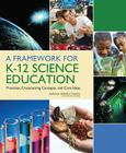A Framework for K-12 Science Education: Practices, Crosscutting Concepts, and Core Ideas Cover Image