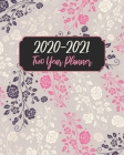 Two Year Planner 2020-2021: Girly Pink Floral, January 2020 to December 2021 Monthly Calendar Agenda Schedule Organizer (24 Months) With Holidays Cover Image
