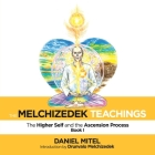 The Melchizedek Teachings: The Higher Self and the Ascension Process Cover Image