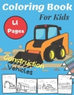 Coloring Book For Kids Construction Vehicles: Great and Funny Scenes Filled With Big Trucks, Diggers, Dumpers, Cranes and Many More Cover Image