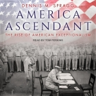 America Ascendant: The Rise of American Exceptionalism Cover Image